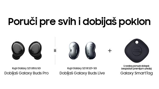 U periodu pretprodaje uz Galaxy seriju S21 dobijaju se pokloni u zavisnosti od odabranog modela - S21, S21+ ili Ultra. Pokloni su Galaxy Pro Buds, Pro Live i SmartTag